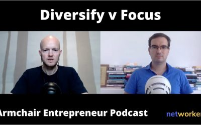 Diversify v Focus | Passive Income – Clip of Armchair Entrepreneur Podcast @ Networkers