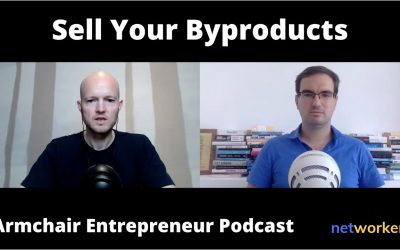 Sell Your Byproducts To Generate Passive Income – Clip of Armchair Entrepreneur Podcast @ Networkers