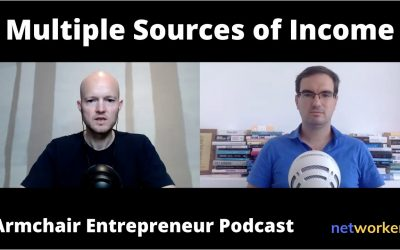 The Importance of Multiple Sources of Income  – Clip of Armchair Entrepreneur Podcast @ Networkers