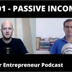 How & Why You Should Build a Passive Income - Armchair Entrepreneur Podcast @ Networkers