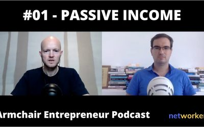 How & Why You Should Build a Passive Income – Armchair Entrepreneur Podcast @ Networkers