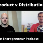 Product v Distribution - Which one is more important for Entrepreneurs? The  Daily Dose Podcast