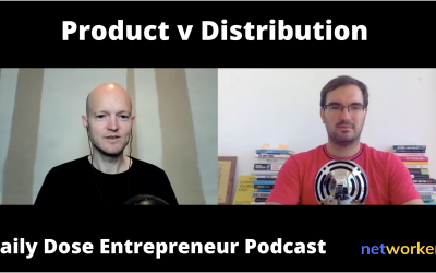 Product v Distribution – Which one is more important for Entrepreneurs? The  Daily Dose Podcast