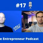 Daily Dose Ep17 - Getting Customers, Improve Existing Businesses, Tiktok and ARM Sells