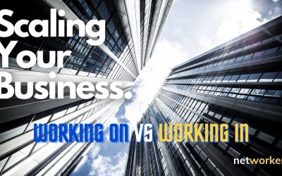 Scaling Your Business – Working On vs In Your Business