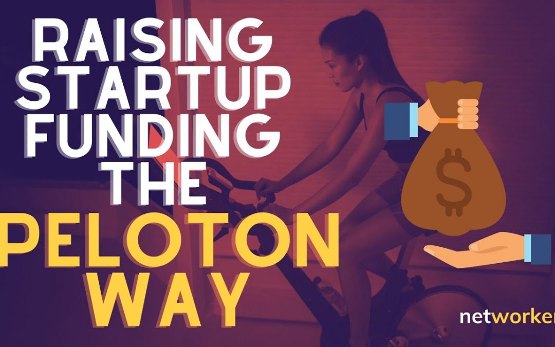 Raising Money For Your Business – Peloton's Example *Matters* To You